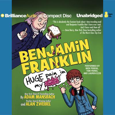 Benjamin Franklin: Huge Pain in My... Audiobook, by Adam Mansbach