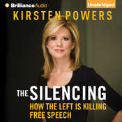 The Silencing: How the Left is Killing Free Speech Audiobook, by Kirsten Powers