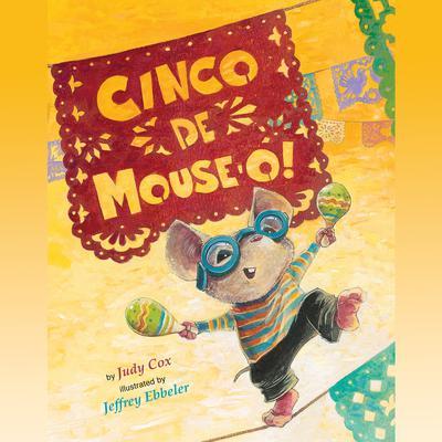 Cinco de Mouse-O! Audiobook, by Judy Cox