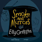 Smoke and Mirrors Audiobook, by Elly Griffiths