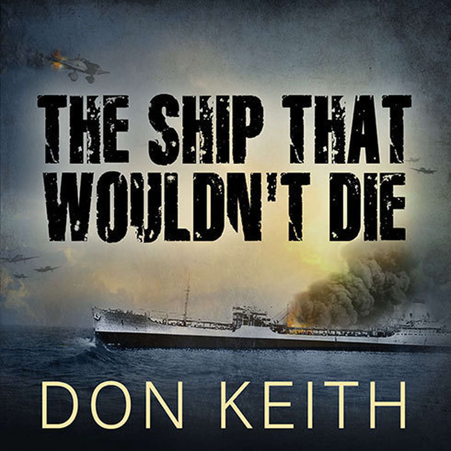 Printable The Ship That Wouldn't Die: The Saga of the Uss Neosho - a World War II Story of Courage and Survival at Sea Audiobook Cover Art