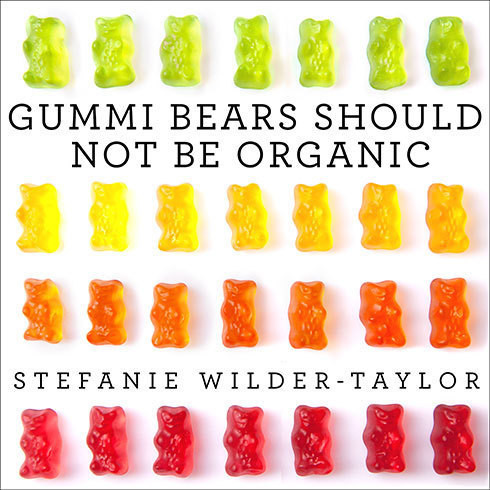 Printable Gummi Bears Should Not Be Organic: And Other Opinions I Can't Back Up With Facts Audiobook Cover Art