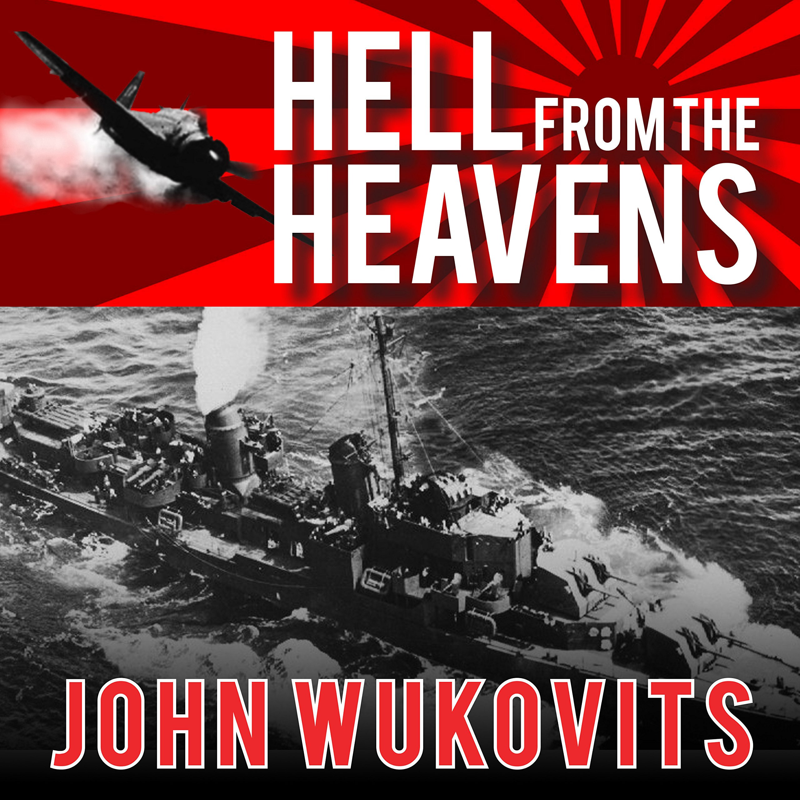 Printable Hell from the Heavens: The Epic Story of the USS Laffey and World War II's Greatest Kamikaze Attack Audiobook Cover Art