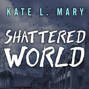 Shattered World Audiobook, by Kate L. Mary