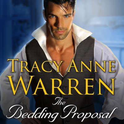 The Bedding Proposal Audiobook, by Tracy Anne Warren