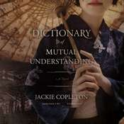 A Dictionary of Mutual Understanding: A Novel, by Jackie Copleton