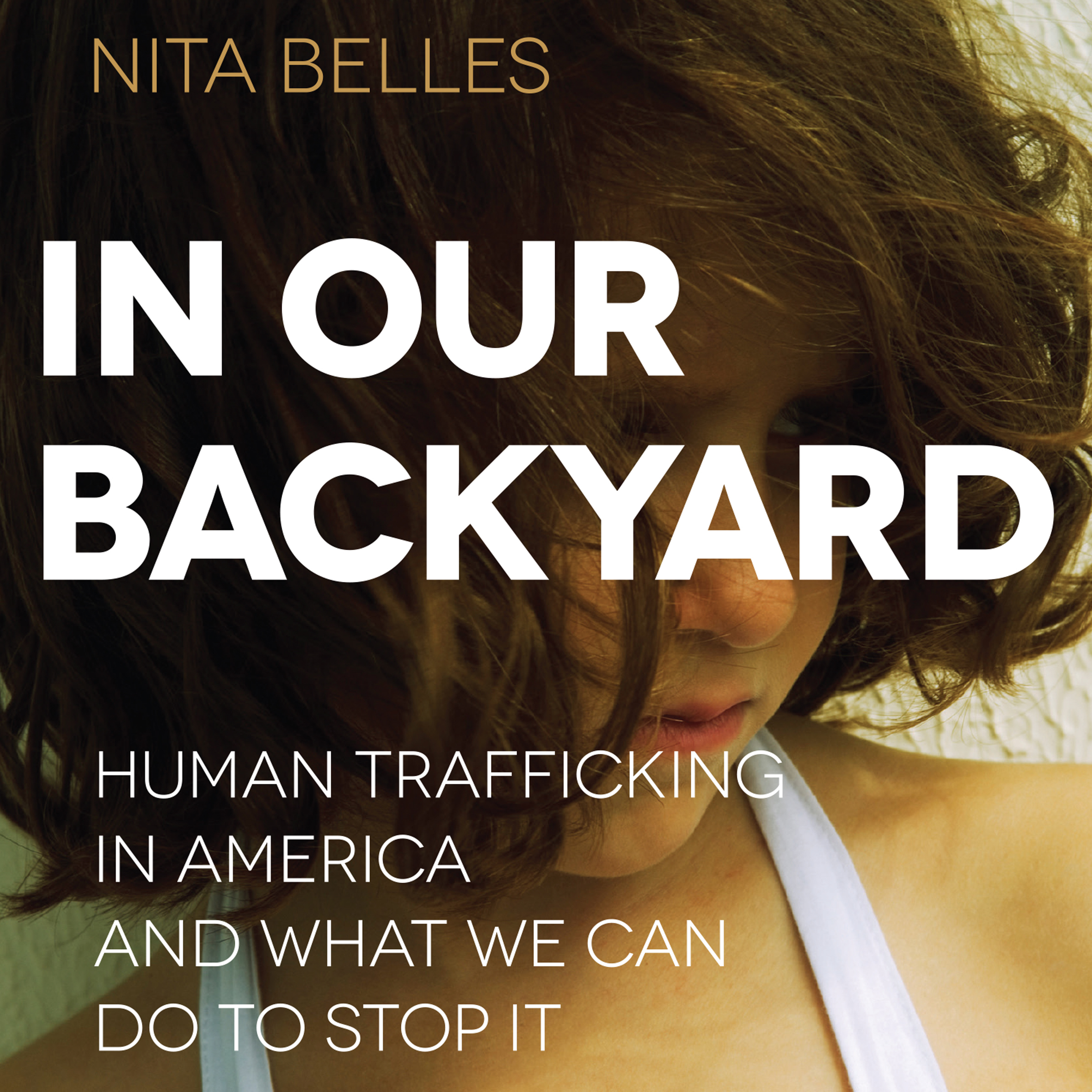 Printable In Our Backyard: Human Trafficking in America and What We Can Do to Stop It Audiobook Cover Art