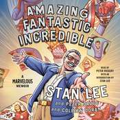 Amazing Fantastic Incredible: A Marvelous Memoir Audiobook, by Stan Lee, Colleen Doran, Peter David