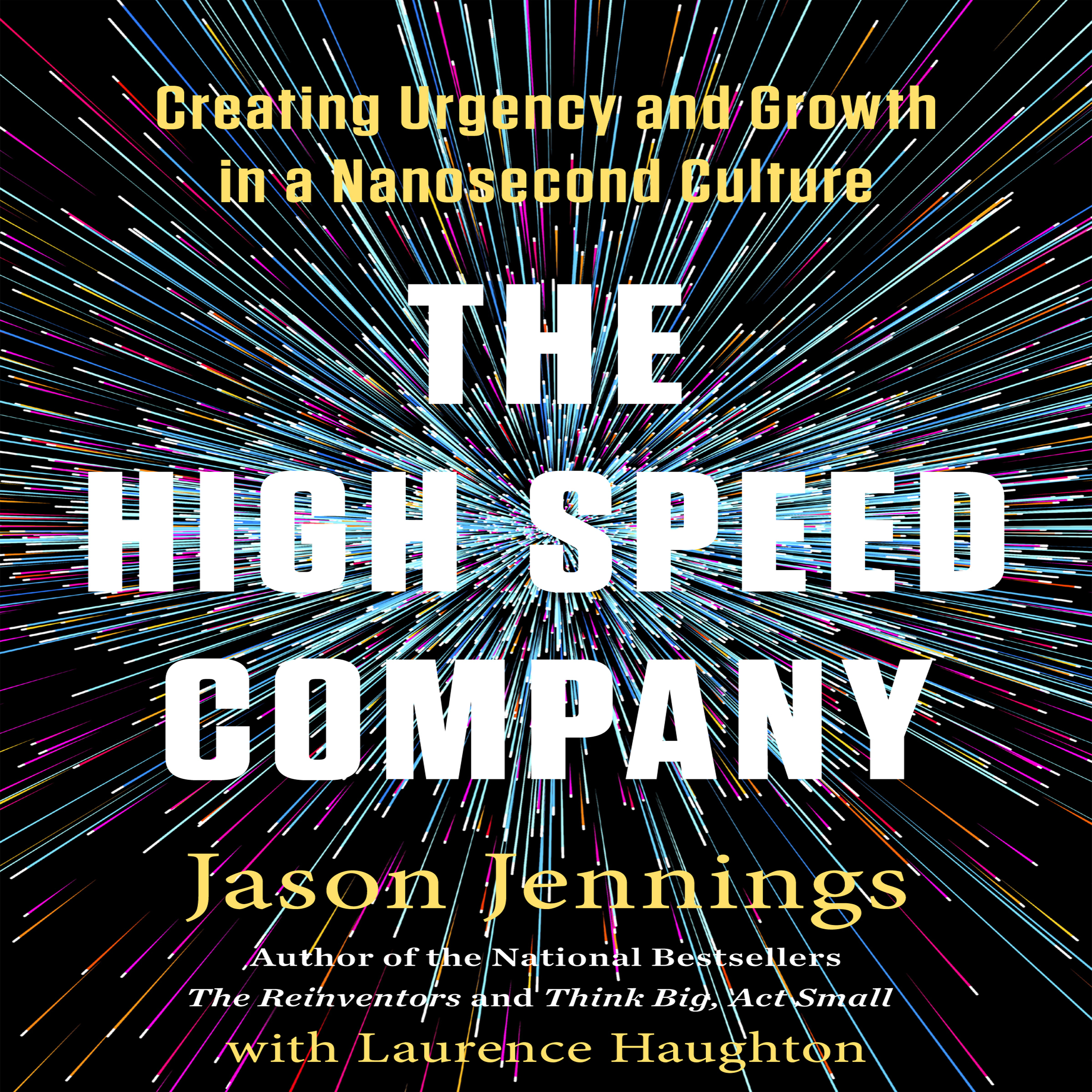 Printable The High-Speed Company: Creating Urgency and Growth in a Nanosecond Culture Audiobook Cover Art