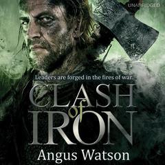 Clash of Iron Audiobook, by Angus Watson