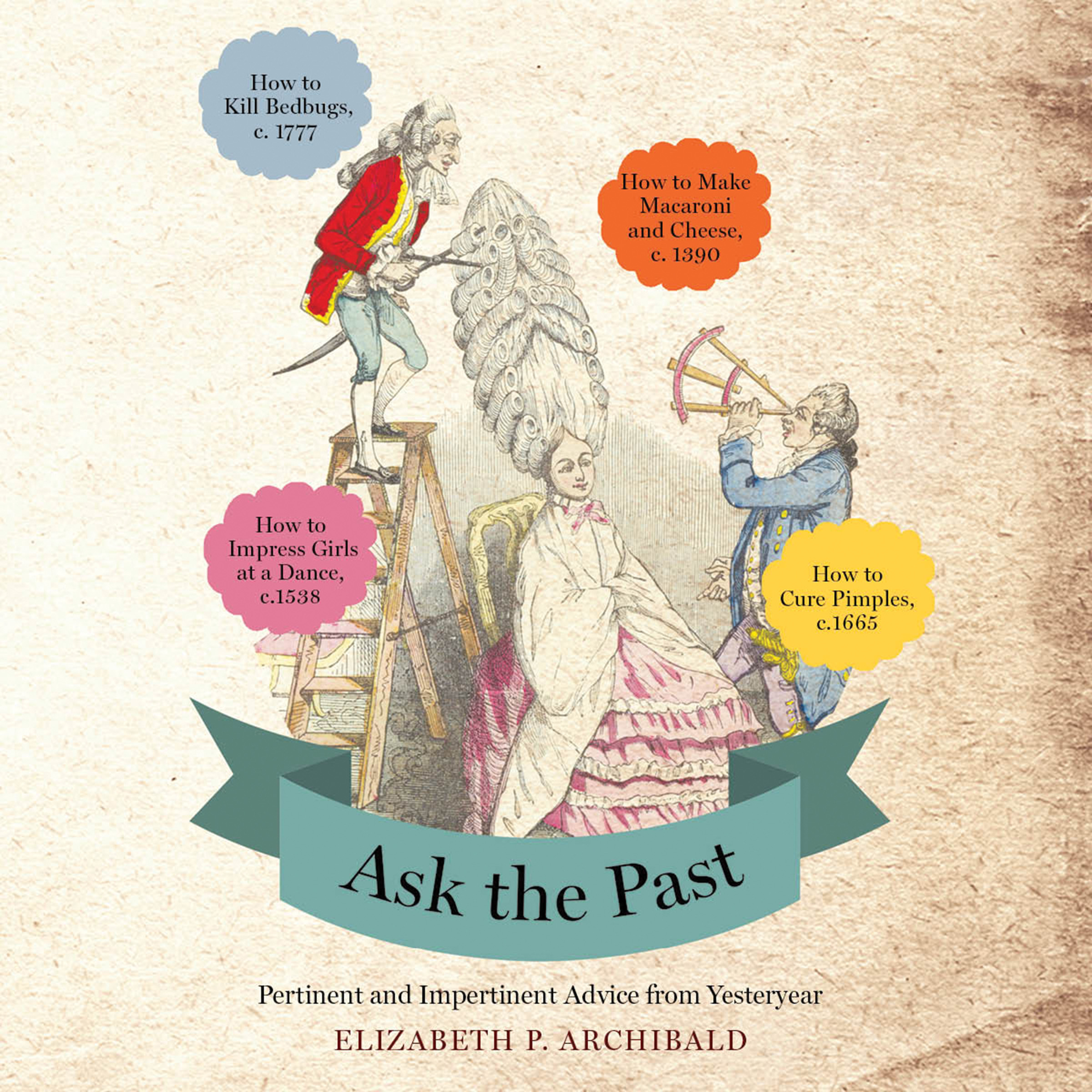 Printable Ask the Past: Pertinent and Impertinent Advice from Yesteryear Audiobook Cover Art