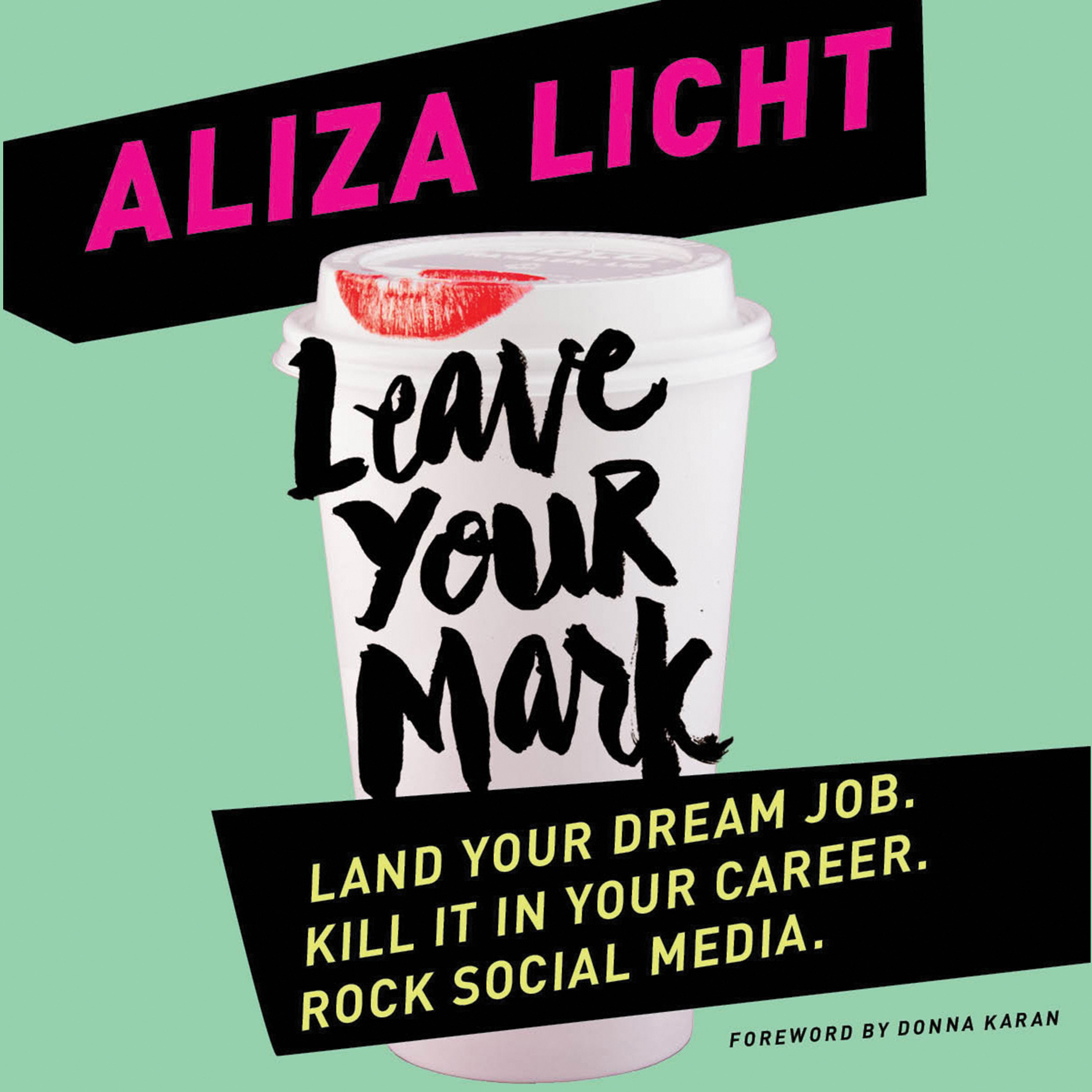 Printable Leave Your Mark: Land Your Dream Job. Kill It in Your Career. Rock Social Media. Audiobook Cover Art