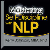 Mastering Self-Discipline with NLP Audiobook, by Kerry Johnson