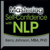 Mastering Self-Confidence with NLP, by Kerry Johnson