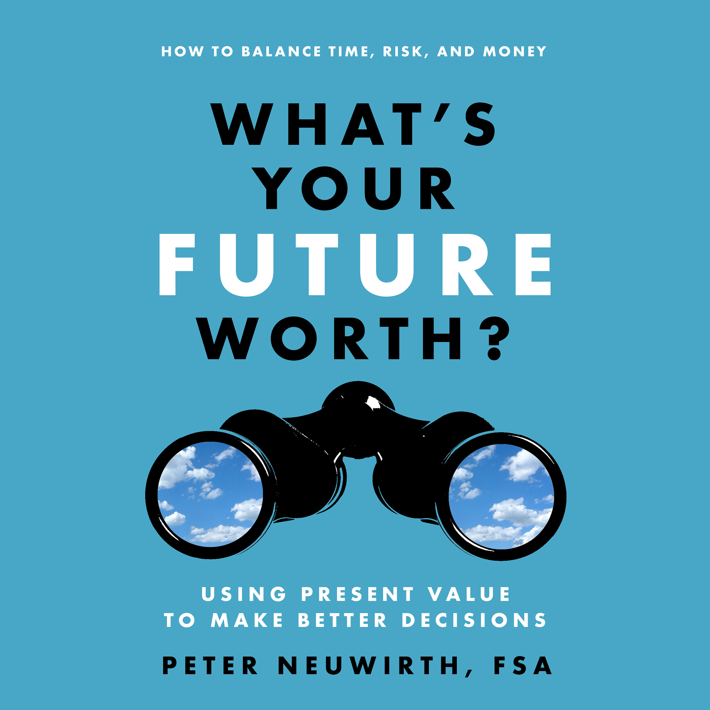 Printable What's Your Future Worth?: Using Present Value to Make Better Decisions Audiobook Cover Art