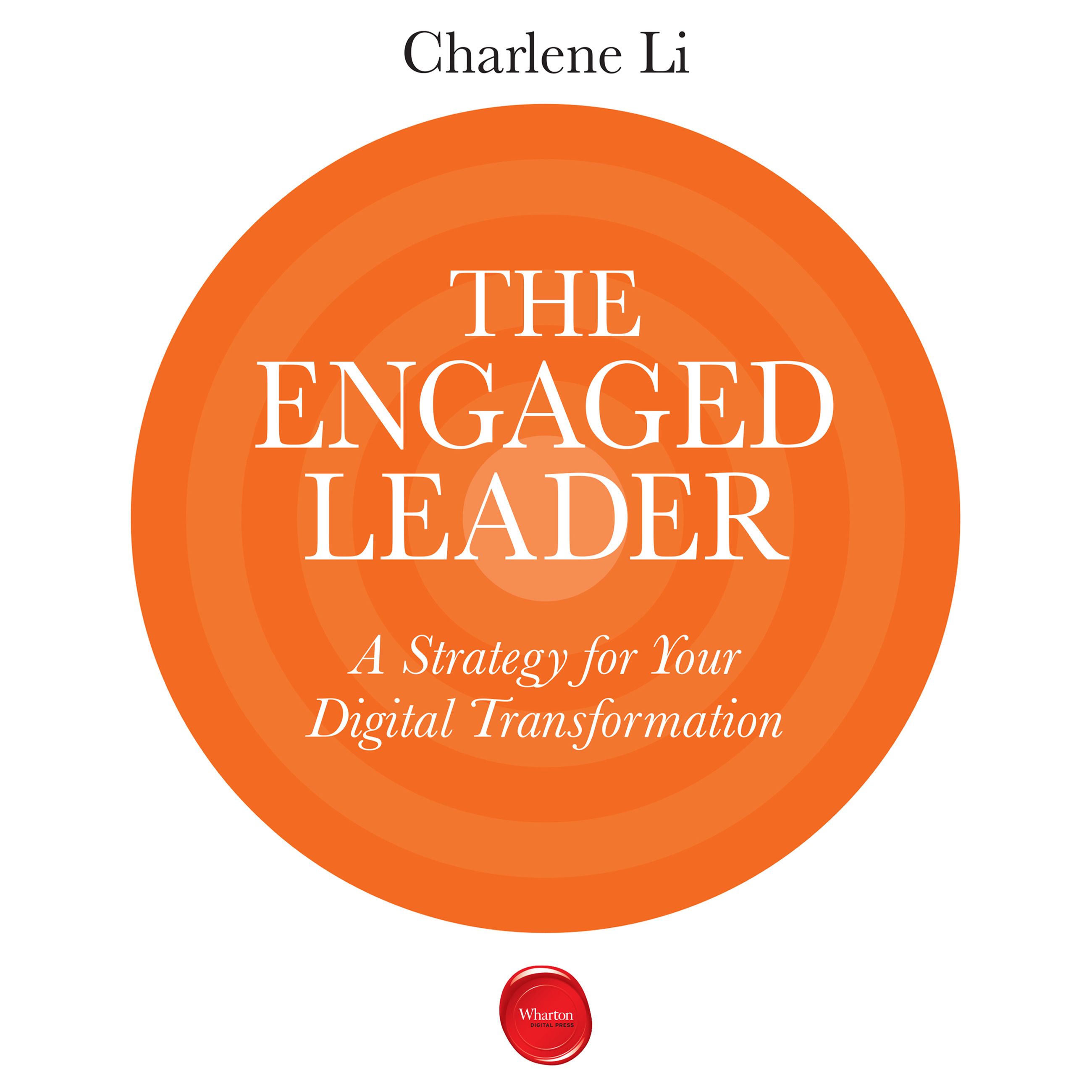 Printable The Engaged Leader: A Strategy for Digital Leadership Audiobook Cover Art