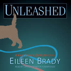 Unleashed: A Kate Turner, DVM, Mystery Audiobook, by Eileen Brady