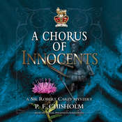 A Chorus of Innocents: A Sir Robert Carey Mystery, by P. F. Chisholm