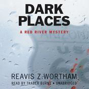 Dark Places: A Red River Mystery Audiobook, by Reavis Z. Wortham