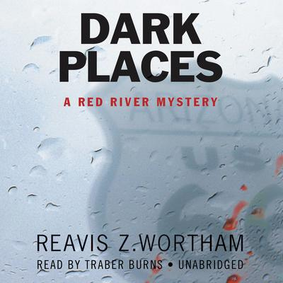 Dark Places: A Red River Mystery Audiobook, by