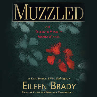 Muzzled: A Kate Turner, DVM, Mystery Audiobook, by Eileen Brady
