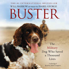 Buster: The Military Dog Who Saved a Thousand Lives Audiobook, by Will Barrow, Isabel George
