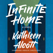 Infinite Home Audiobook, by Kathleen Alcott