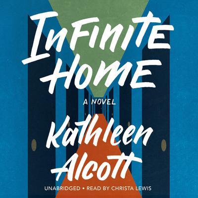 Infinite Home Audiobook, by Kathleen Alcott