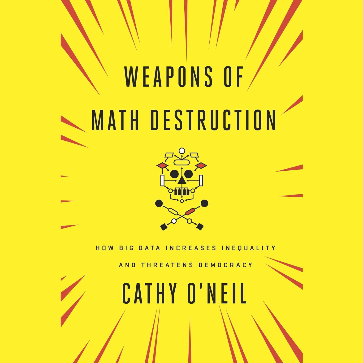 Printable Weapons of Math Destruction: How Big Data Increases Inequality and Threatens Democracy Audiobook Cover Art