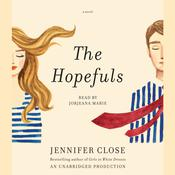 The Hopefuls: A novel Audiobook, by Jennifer Close