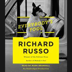 Everybodys Fool: A novel Audiobook, by Richard Russo