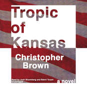 Tropic of Kansas Audiobook, by Christopher Brown