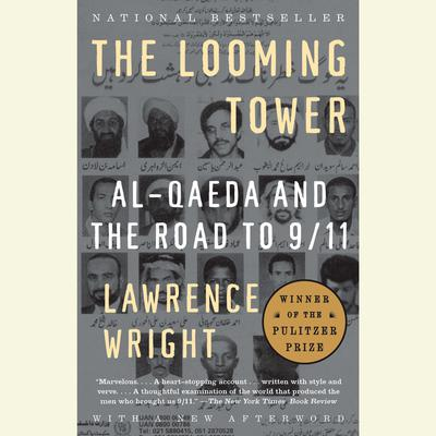 The Looming Tower: Al-Qaeda and the Road to 9/11 Audiobook, by Lawrence Wright