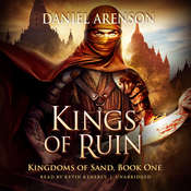 Kings of Ruin: Kingdoms of Sand, Book 1 Audiobook, by Daniel Arenson