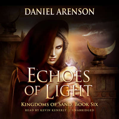 Echoes of Light: Kingdoms of Sand, Book 6 Audiobook, by Daniel Arenson