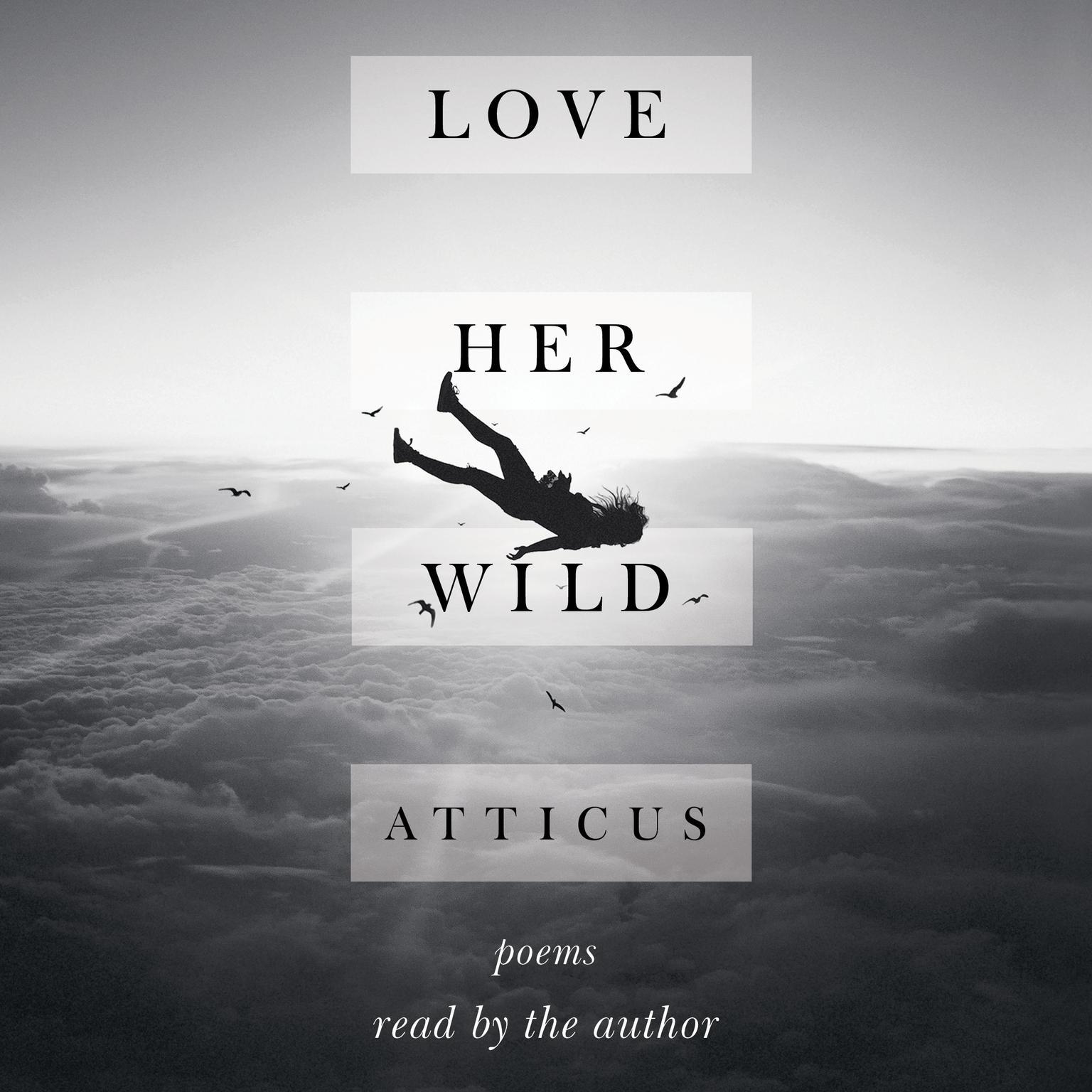 Printable Love Her Wild: Poems Audiobook Cover Art