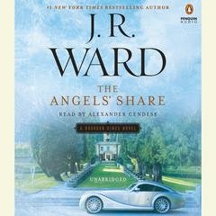 The Angels Share: A Bourbon Kings Novel Audiobook, by J. R. Ward