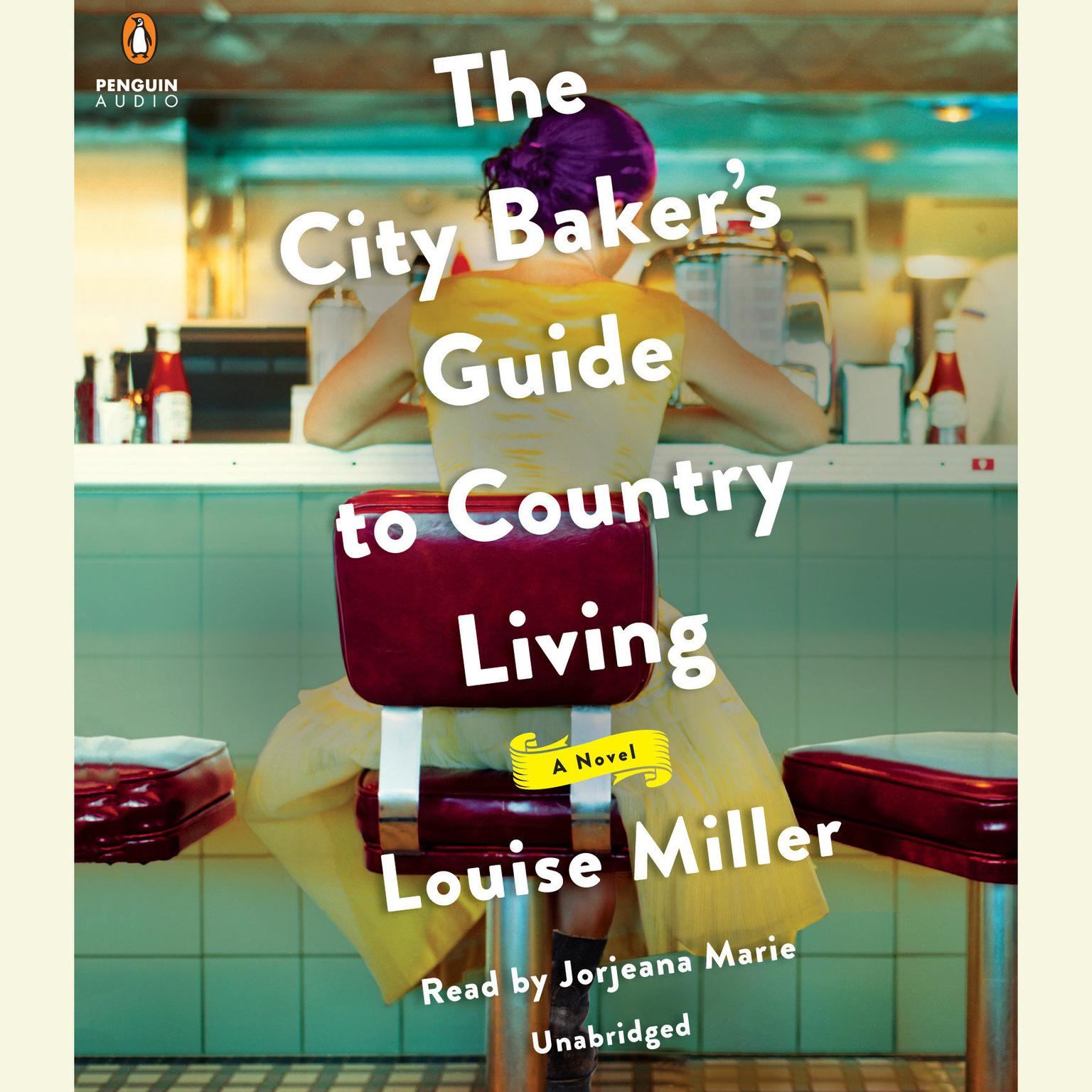 Printable The City Baker's Guide to Country Living: A Novel Audiobook Cover Art