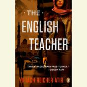 The English Teacher: A Novel, by Yiftach Reicher Atir