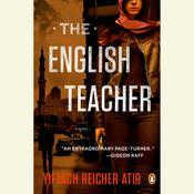 The English Teacher: A Novel, by Yiftach Reicher Atir