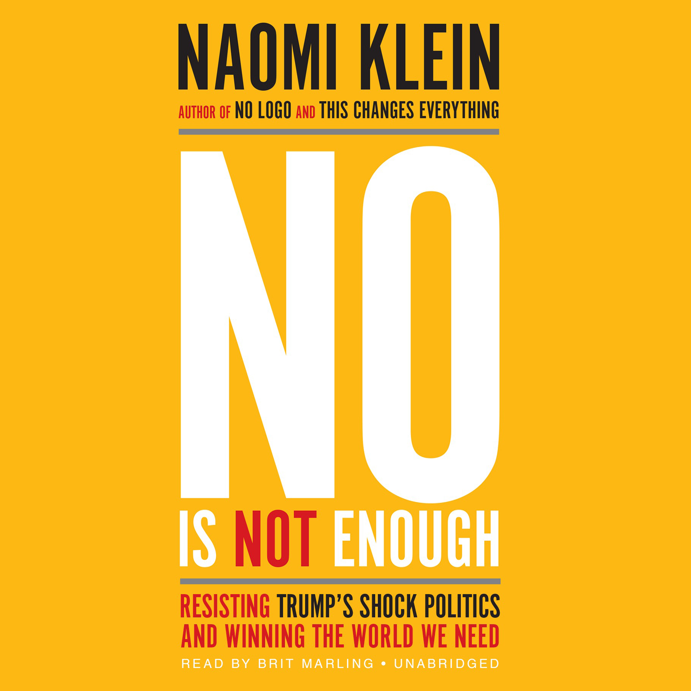 Printable No Is Not Enough: Resisting Trump's Shock Politics and Winning the World We Need Audiobook Cover Art