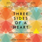 Three Sides of a Heart: Stories About Love Triangles Audiobook, by Natalie C. Parker, Renée Ahdieh, Rae Carson, Brandy Colbert, Katie Cotugno, Lamar Giles, Tessa Gratton, Bethany Hagen, Justina Ireland, Alaya Dawn Johnson, E. K. Johnston, Julie Murphy, Garth Nix, Veronica Roth, Sabaa Tahir, Brenna Yovanoff