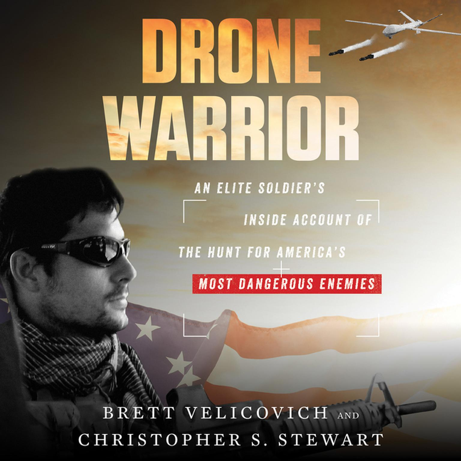 Printable Drone Warrior: An Elite Soldier's Inside Account of the Hunt for America's Most Dangerous Enemies Audiobook Cover Art