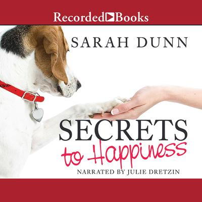 Secrets to Happiness: A Novel Audiobook, by Sarah Dunn