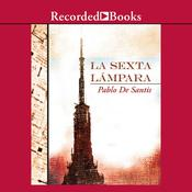 La sexta lámpara Audiobook, by Pablo De Santis