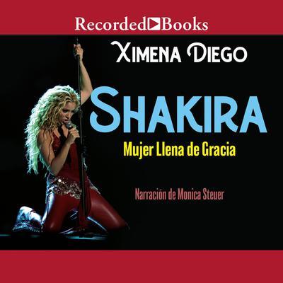 Shakira: Woman Full of Grace Audiobook, by Ximena Diego