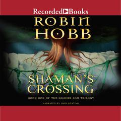 Shamans Crossing Audiobook, by Robin Hobb