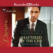 Shattered by the CEO Audiobook, by Emilie Rose