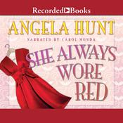 She Always Wore Red Audiobook, by Angela Elwell Hunt