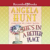 Shes in a Better Place Audiobook, by Angela Elwell Hunt